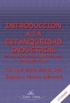 INTRODUCCIÓN A LA ESTANQUEIDAD INDUSTRIAL PRINCIPIOS, CONCEPTOS, APLICACIONES, CASOS PRÁCTICOS...