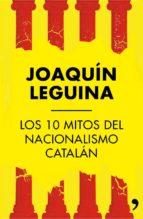 Los 10 mitos del nacionalismo catalán (ebook)
