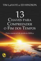 13 chaves para compreender o Fim dos Tempos (ebook)