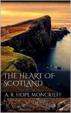 THE HEART OF SCOTLAND