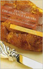Cucina Ebraica e Mediorientale Vegetariana (ebook)