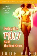 Doing the MILF #3: in the Food Court (ebook)