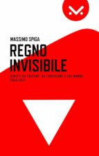 Regno Invisibile. Scritti su YouTube, i videogame e il mondo, 2014-2017 (ebook)