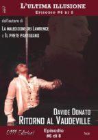 Ritorno al Vaudeville - L'ultima illusione ep. #6 di 8 (ebook)
