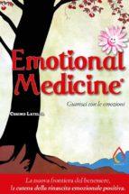 Emotional Medicine. Guarisci con le emozioni (ebook)