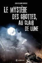 Le mystère des grottes, au Clair de Lune (ebook)