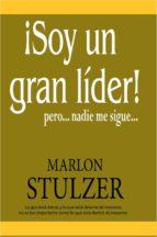 SOY UN GRAN LÍDER...PERO NADIE ME SUGUE (ebook)