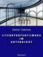 LITERATURVERFILMUNG IM UNTERRICHT