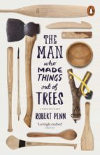 The Man Who Made Things Out of Trees (eBook)