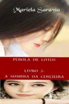 Pérola De Lótus - Livro 2: A Sombra Da Cerejeira (ebook)