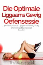 Die Optimale Liggaams Gewig Oefensessie :  50+Gevorderde Liggaams Gewig Krag Oefeninge Blootgestel (Boek Een) (ebook)