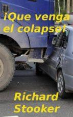 ¡que Venga El Colapso! (ebook)