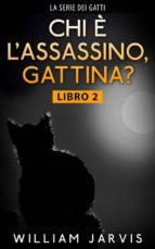 Chi È L'assassino, Gattina? (ebook)