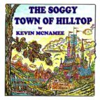 The Soggy Town of Hilltop (ebook)
