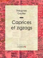 Caprices et zigzags (ebook)