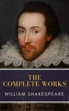 The Complete Works of William Shakespeare: Illustrated edition (37 plays, 160 sonnets and 5 Poetry Books With Active Table of Contents) (ebook)