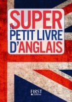 PETIT LIVRE - LE SUPER PETIT LIVRE D'ANGLAIS