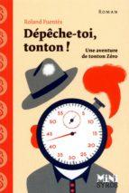DÉPÊCHE-TOI TONTON !