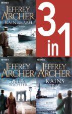 Jeffrey Archer, Die Kain-Saga 1-3: Kain und Abel/Abels Tochter/ - Kains Erbe (3in1-Bundle) - (ebook)