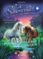 Silberwind, das weiße Einhorn 4 - Sturmwolkes Geheimnis (ebook)