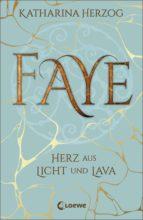 FAYE - HERZ AUS LICHT UND LAVA
