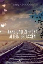 Arne und Zippora - Allein gelassen (ebook)