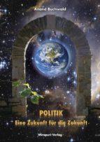 Politik – Eine Zukunft für die Zukunft (ebook)
