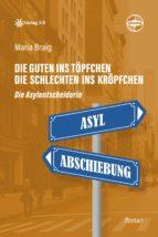 Die Guten ins Töpfchen, die Schlechten ins Kröpfchen - Die Asylentscheiderin (ebook)