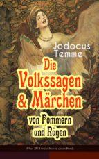 Die Volkssagen & Märchen von Pommern und Rügen (Über 280 Geschichten in einem Band - Vollständige Ausgabe) (ebook)