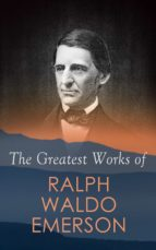 The Greatest Works of Ralph Waldo Emerson (ebook)
