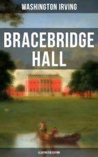 BRACEBRIDGE HALL (Illustrated Edition) (ebook)