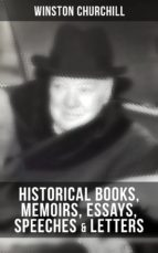 CHURCHILL: HISTORICAL BOOKS, MEMOIRS, ESSAYS, SPEECHES & LETTERS