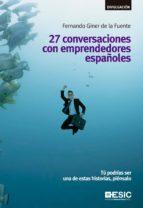 27 conversaciones con emprendedores españoles. Tú podrías ser una de estas historias, piénsalo