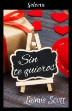 Sin te quieros (Bolonia 3) (ebook)