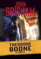 El cómplice (Theodore Boone 7) (ebook)