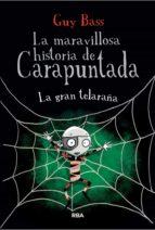 LA MARAVILLOSA HISTORIA DE CARAPUNTADA #4. LA GRAN TELARAÑA