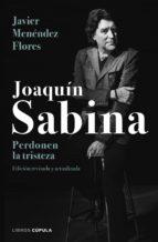 Joaquín Sabina. Perdonen la tristeza (ebook)