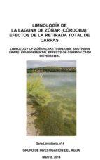 Limnología de la laguna de Zóñar (Córdoba): Efectos de la retirada total de carpas (ebook)