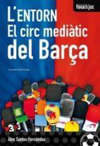 L'entorn. El circ mediàtic del Barça (ebook)