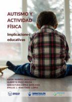 AUTISMO Y ACTIVIDAD FÍSICA: IMPLICACIONES EDUCATIVAS