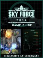 Sky Force 2014 Game Guide Unofficial (ebook)