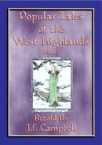 POPULAR TALES of the WEST HIGHLANDS - 23 Scottish ursgeuln or tales  (ebook)