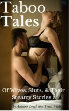 Taboo Tales of Wives, Sluts, & Their Steamy Stories 2: Ten More Scandalous Stories (ebook)