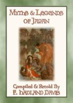 MYTHS & LEGENDS OF JAPAN - over 200 Myths, Legends and Tales from Ancient Nippon (ebook)