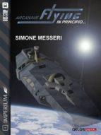 Arcanave Flying - In principio (ebook)