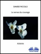 Le sens du courage (ebook)