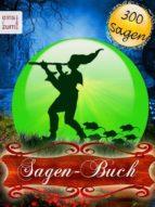 Sagen-Buch - 300 deutsche Sagen zum Träumen und (Vor-)Lesen.  (ebook)