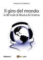Il giro del mondo in 80 note di Musica e Cinema. Volume2 (ebook)