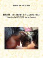 Tigro - Diario Di Un Gatto Felv (ebook)