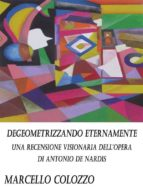 Degeometrizzando eternamente Vol. I (ebook)